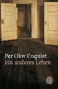 Cover-Bild zu Ein anderes Leben von Enquist, Per Olov