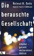 Cover-Bild zu Die berauschte Gesellschaft von Seitz, Helmut K.