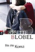 Cover-Bild zu Bis ins Koma von Blobel, Brigitte