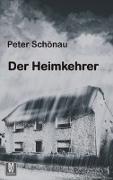 Cover-Bild zu Der Heimkehrer von Schönau, Peter