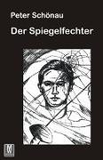 Cover-Bild zu Der Spiegelfechter von Schönau, Peter