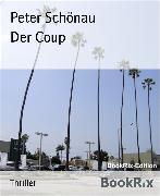 Cover-Bild zu Der Coup (eBook) von Schönau, Peter