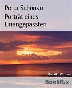 Cover-Bild zu Porträt eines Unangepassten (eBook) von Schönau, Peter
