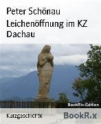 Cover-Bild zu Leichenöffnung im KZ Dachau (eBook) von Schönau, Peter