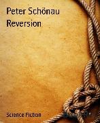 Cover-Bild zu Reversion (eBook) von Schönau, Peter