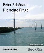 Cover-Bild zu Die achte Plage (eBook) von Schönau, Peter