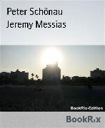 Cover-Bild zu Jeremy Messias (eBook) von Schönau, Peter