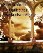 Cover-Bild zu Die Optik eines Leserbriefschreibers (eBook) von Schönau, Peter