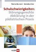 Cover-Bild zu Schulschwierigkeiten: Störungsgerechte Abklärung in der pädiatrischen Praxis von Baumann, Thomas