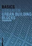 Cover-Bild zu Basics Urban Building Blocks (eBook) von Bürklin, Thorsten
