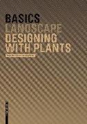 Cover-Bild zu Basics Designing with Plants (eBook) von Wöhrle, Regine Ellen