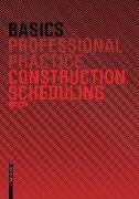 Cover-Bild zu Basics Construction Scheduling (eBook) von Bielefeld, Bert