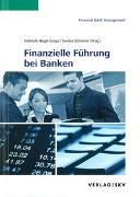 Cover-Bild zu Finanzielle Führung bei Banken von Nagel-Jungo, Gabriela (Hrsg.)