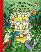 Cover-Bild zu Vry, Silke: Durch den Dschungel zu den Maya