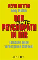 Cover-Bild zu Der Psychopath in dir - Entdecke deine verborgenen Stärken! (eBook) von Dutton, Kevin