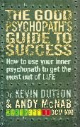 Cover-Bild zu The Good Psychopath's Guide to Success (eBook) von McNab, Andy
