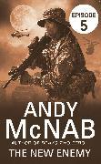 Cover-Bild zu The New Enemy: Episode 5 (eBook) von McNab, Andy