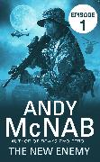 Cover-Bild zu The New Enemy: Episode 1 (eBook) von McNab, Andy