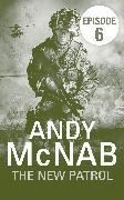 Cover-Bild zu The New Patrol: Episode 6 (eBook) von McNab, Andy