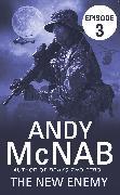 Cover-Bild zu The New Enemy: Episode 3 (eBook) von McNab, Andy
