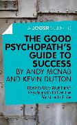 Cover-Bild zu A Joosr Guide to... The Good Psychopath's Guide to Success by Andy McNab and Kevin Dutton (eBook) von McNab, Andy