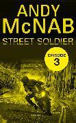 Cover-Bild zu Street Soldier: Episode 3 (eBook) von McNab, Andy