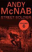 Cover-Bild zu Street Soldier: Episode 6 (eBook) von McNab, Andy