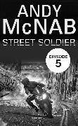 Cover-Bild zu Street Soldier: Episode 5 (eBook) von McNab, Andy