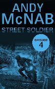 Cover-Bild zu Street Soldier: Episode 4 (eBook) von McNab, Andy