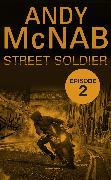 Cover-Bild zu Street Soldier: Episode 2 (eBook) von McNab, Andy