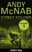 Cover-Bild zu Street Soldier: Episode 1 (eBook) von McNab, Andy