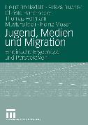 Cover-Bild zu Jugend, Medien und Migration (eBook) von Bonfadelli, Heinz
