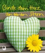 Cover-Bild zu Binde dein Herz an einen Stern von Peters, Claudia (Hrsg.)