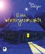 Cover-Bild zu Eine Wintergeschichte von Bolliger, Max
