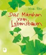 Cover-Bild zu Das Märchen vom Lebensbaum von Peters, Ulrich