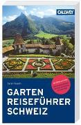 Cover-Bild zu Gartenreiseführer Schweiz von Fasolin, Sarah