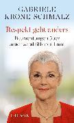 Cover-Bild zu Respekt geht anders von Krone-Schmalz, Gabriele