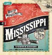 Cover-Bild zu Die Mississippi-Bande. Wie wir mit drei Dollar reich wurden von Morosinotto, Davide
