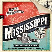 Cover-Bild zu Die Mississippi-Bande. Wie wir mit drei Dollar reich wurden (Audio Download) von Morosinotto, Davide