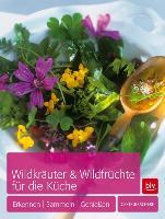 Cover-Bild zu Wildkräuter & Wildfrüchte für die Küche von Scherf, Gertrud