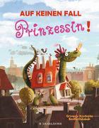 Cover-Bild zu Kasdepke, Grzegorz: Auf keinen Fall Prinzessin