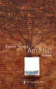 Cover-Bild zu Kinsky, Esther: Am Fluss