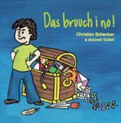Cover-Bild zu Schenker, Christian: Das bruuch i no!