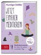 Cover-Bild zu Jetzt einfach meditieren von Dahlke, Ruediger