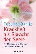 Cover-Bild zu Krankheit als Sprache der Seele von Dahlke, Ruediger
