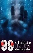 Cover-Bild zu 99 Classic Thriller Short Stories (eBook) von Doyle, Arthur Conan