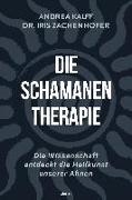 Cover-Bild zu Zachenhofer, Iris: Die Schamanen-Therapie