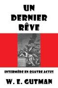 Cover-Bild zu Un Dernier Reve: Intermede en Quatre Actes (eBook) von Gutman, W. E.