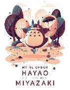 Cover-Bild zu My Neighbor Hayao: Art Inspired by the Films of Miyazaki