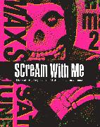 Cover-Bild zu Scream With Me: The Enduring Legacy of the Misfits